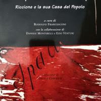"""La copertina del volume """"Dalla Maison du Peuple alle Cooperative Case del Popolo. Riccione e la sua Casa del Popolo"""" a cura di Rodolfo Francesconi (Raffaelli, 2003)"""
